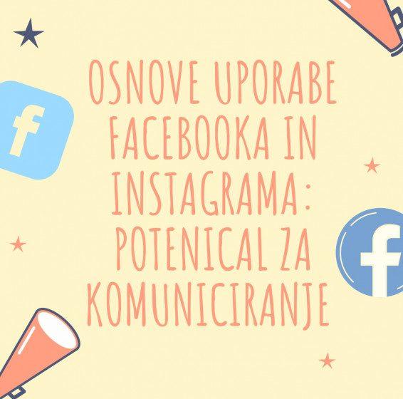 Osnove uporabe Facebooka in Instagrama: potencial za komuniciranje