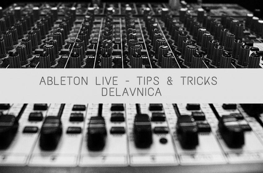 Ableton Live Tips&Tricks delavnica